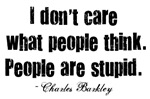 People Are Stupid T-Shirts and Gifts!
