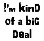 I'm A Big Deal
