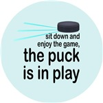 Puck is in Play (nice)