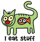 I eat stuff