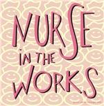 Nurse in the Works