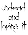 Undead And Loving It