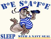 Navy Seals > Be Safe Military T-Shirts & Gifts