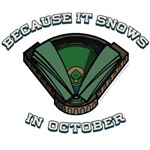 Because it Snows in October