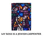 My Boss is a Jewish Carpenter