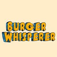 Burger Whisperer