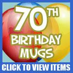 70th Birthday Mugs and Steins