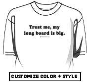 Trust me, my longboard...
