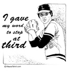 I gave my word to stop at third