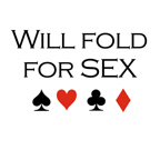 Will fold for sex
