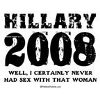 Hillary 2008: I certainly never had sex with that