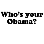Who's your Obama?