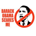 Barack Obama Scares Me