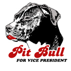 Pit Bull for Vice President
