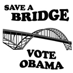 SAVE A BRIDGE. VOTE OBAMA.