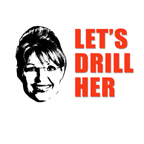 ANTI-PALIN: Let's Drill Her