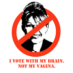 ANTI-PALIN / I vote with my brain