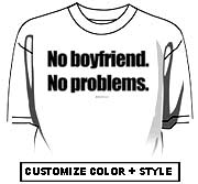No boyfriend. No problems.
