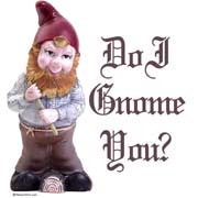 Do I Gnome You?