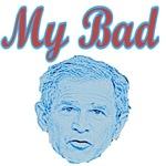 Bush's Bad