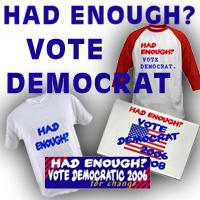 Had Enough? Vote Democrat!
