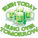 Irish Today Hungover Tomorrow Beer Shirts