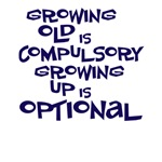 growing old is cumpulsory