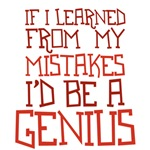 If I learned from my mistakes I'd be a genius