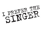 I prefer the singer