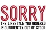 sorry the lifestyle you ordered is currently out o