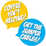 Coffee isn't helping! Get the jumper cables!