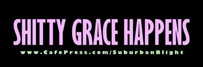 Shitty Grace Happens