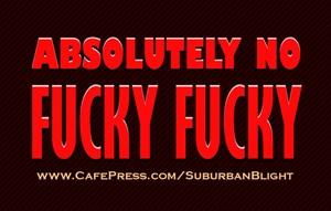 No Fucky Fucky
