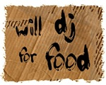 Will DJ For Food