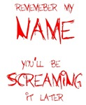 Scream my name!