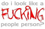 Do I Look Like a Fucking People Person?
