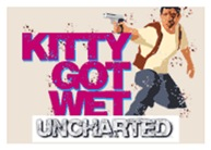 Uncharted Kitty Got Wet