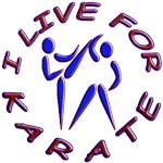 I LIVE FOR KARATE