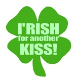 I'Rish For Another Kiss St Paddys Day T-shirts
