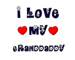 I Love MY GRANDDADDY