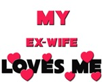 My EX-WIFE Loves Me