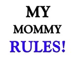 My MOMMY Rules!