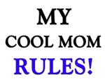 My COOL MOM Rules!