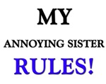 My ANNOYING SISTER Rules!