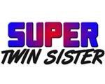 SUPER TWIN SISTER