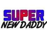 SUPER NEW DADDY