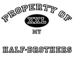 Property of my HALF-BROTHERS
