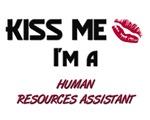 Kiss Me I'm a HUMAN RESOURCES ASSISTANT