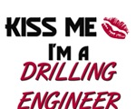 Kiss Me I'm a DRILLING ENGINEER