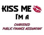 Kiss Me I'm a CHARTERED PUBLIC FINANCE ACCOUNTANT